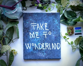 Take Me to Wonderland | 8inx10in Canvas | Handpainted acrylic