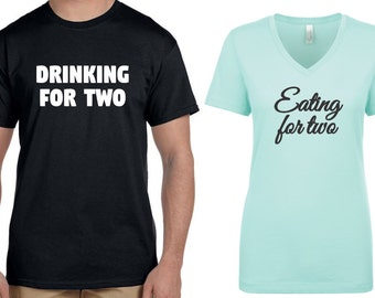 """Couples """"Eating for two/Drinking for two"""" pregnancy announcement t-shirts"""