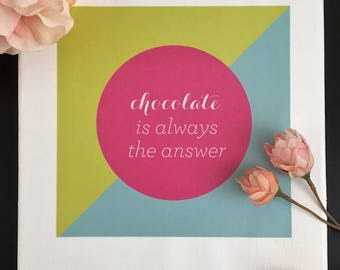 Chocolate Is Always The Answer-Canvas Sign, Wall Decor, Chocolate Lover Gift, Kitchen Decor, Mothers Day Gift, Gift for Her,Best Friend Gift