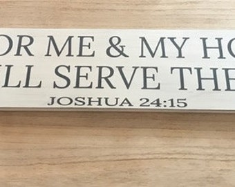 As for me and my house sign, as for me and my house we will serve the lord, as for me and my house, as for me and my house wood sign, wood