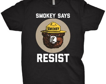 Smokey Says Resist Shirt National Parks Forrest Service T-Shirt Anti Trump Gift Democrat Left Wing Tee
