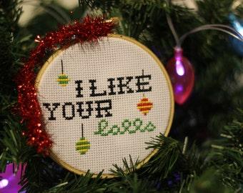 I Like Your Balls Cross Stitch Christmas Ornament