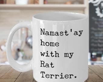 Rat Terrier Coffee Mug - Namast'ay Home With My Rat Terrier Coffee Mug Ceramic Tea Cup Gift for Rat Terrier Mom & Rat Terrier Dad