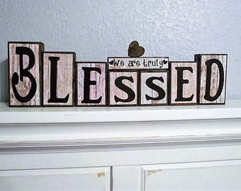 Blessed Sign - Blessed scripture sign- We are truly blessed - Religious sign - Vinyl Letter Blocks - Scripture Sign - Wooden Block Set -