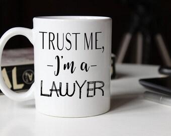 Trust me I'm a lawyer, Funny Mug, Graduation Gift, Gift for Lawyer, Trust me, Coffee mug, lawyer mug, funny coffee mug, mug, AAA_001