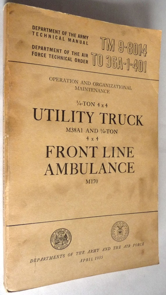 Depts of Army & Air Force 1955 Maintenance 1/4-Ton 4x4 Utility Truck M38A1 1/4-Ton 4x4 Front Line Ambulance M170