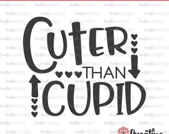 Cuter than Cupid SVG Digital Cut File