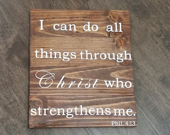 I can do all things through Christ - Wooden Sign