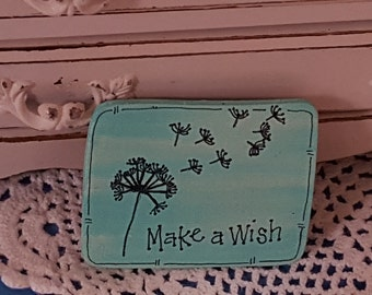 """DANDELION MAGNET,  Hand Painted Wood, """"Make A Wish"""", Miniature Art, Inspirational Gift,  Motivational Gift, Friend Gift, Tole Painted"""
