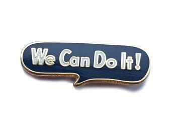 We Can Do It! Hard Enamel Pin, Rosie the Riveter, Word pin, Feminist Pin Flair, Hat Pin, Lapel Pin, Political Pin, Pin Badge, History, WWII