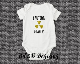 Caution Radioactive Diapers Funny Baby Onesie / Custom Baby Outfit / Bringing Baby Home / Funny Baby Clothes / New Dad Gift / New Baby Gift