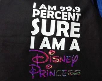 I am 99.9 percent sure I'm a Disney Princess, Bag