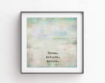 Dream Believe Achive 10x10 Printable poster Motivational poster Positive picture Typography printable Quote print Wall decor Pastel wall art