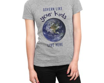 Govern Like Your Kids Live Here | Environmental Justice | Climate Environmental Activism TShirt