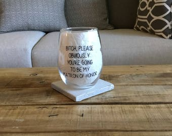 Matron of honor wine glass matron of honor gift. Asking matron of honor. Matron of honor ask gift. Will you be my matron of honor.