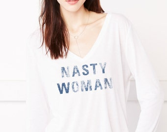 Nasty Woman: Slouchy Long Sleeve T