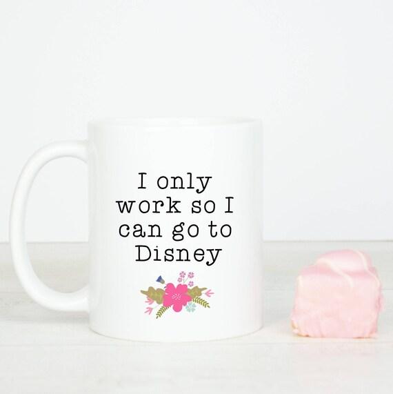 I work so I can go to Disney mug, personalised back, Disney inspired mug