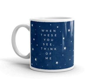 Love Mug- Fathers Day Gift for Him- Long Distance Boyfriend Gift- When These You See Mug- 11oz Ceramic Mug- Gifts for Men- Mens Mug