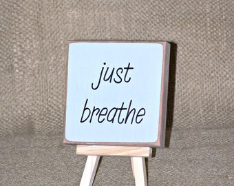Home Decor, Wood Office Sign, Inspirational Rustic, Modern Cottage Chic, Just Breathe Sign, Calm Zen Encouragement, Yoga Welcome Friend