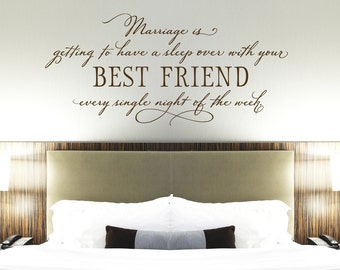 Bedroom Wall Decor - Marriage is getting to have a sleep over with your best friend Wall Decal - Master Bedroom Decal Wall Art