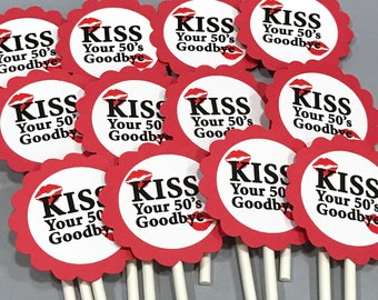 60th Birthday Cupcake Toppers - Kiss Your 50's Goodbye, Red and White or Your Colors,  Set of 12