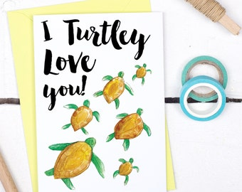 I Turtly Love You Card - Valentine's card - Valentine's card for boyfriend - Card for Husband - Funny Anniversary Card - Turtle Lover Card