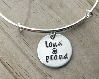 """SALE- Quote Bangle Bracelet- """"loud & proud""""- hand-stamped bracelet- only 1 available"""