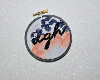"Ugh - Ready to Ship 3"" Hoop Art - Hand Embroidered Floral Wall Decor - Gift for Her - Office Dorm Decoration"