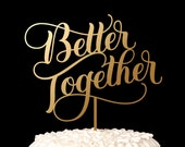 Wedding Cake Topper - Better Together - Swoon Collection