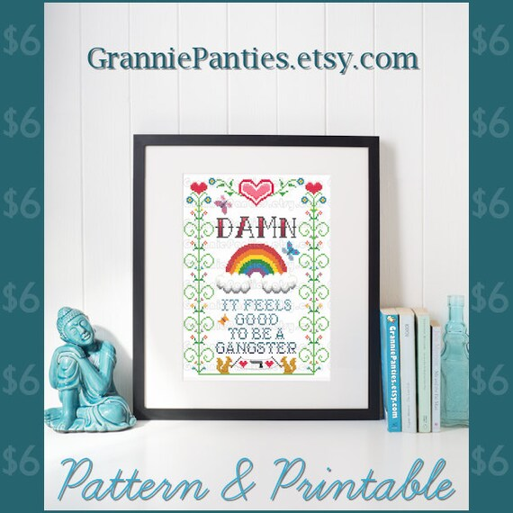 PDF Counted Cross Stitch PATTERNS Damn, it feels good to be a gangster (2 versions) 8 inches by 10 inches Handmade supply DIY crafter decor