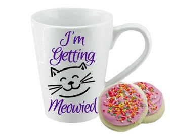 I'm Getting Meowied, Cat Engagement Gift, Engaged, Cat lover,Wedding Planning Mug, Bride to be, Engagement Gift, Gift for the Bride, Meowied