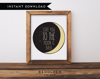 Digital Download, Nursery printable, I Love You To the Moon and Back, Friend gift, Nursery Wall Art, Gift for her, Sister Gift, Love Print