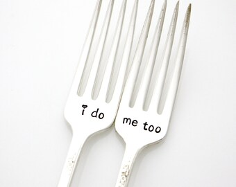 "Wedding forks, ""I Do, Me Too"" Hand stamped silverware for unique engagement gift idea."