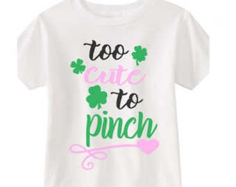 St Patrick's day shirt,  too cute to pinch, shamrock and clover shirt, St Patrick's Day outfit,  Girls St Patrick's Day
