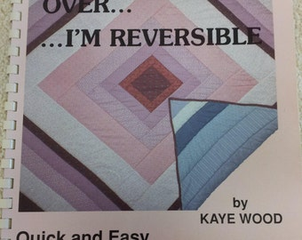 Turn me Over---I'm Reversible! by Kaye Wood