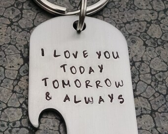 Valentine's Day Gift Keychain Bottle Opener Personalized Gift for Groom Gift for Husband Groomsman Gifts I Love You Today Tomorrow & Always