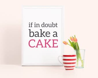 Kitchen art: If in doubt, bake a cake. Cake kitchen poster, kitchen wall poster, cake food poster, foodie gift for her, new homeowner gift