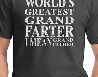 World's Greatest Grandfarter, I Mean Grandfather Shirt. Funny Grandpa Shirt. Grandpa Christmas Gift From Kids. Matching Dad Shirt Available