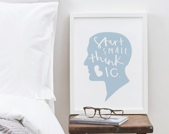 A3 Start Small Think Big Print - positive motivational typography print - hand lettered typographic print