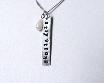 "Hand Stamped Necklace | Stay Strong | 1.5""x.25"" Tag Pendant 