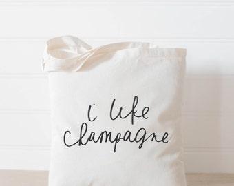 Tote Bag, I Like Champagne, present, housewarming gift, wedding favor, bridesmaid gift, women's gift