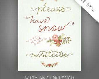 8x10 Word Art - Holiday - Please Have Snow & Mistletoe - Printable PDF