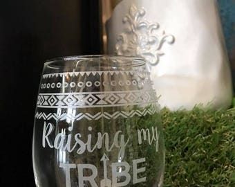 Raising My Tribe Wine Glass, Be Fierce Wine Glass, Personalized  Glasses, Queen Bee, Engraved Wine Glass,  Mom Gift