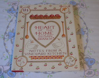 "1987 Heart of the Home by Susan Branch ""Notes from a Vineyard Kitchen""- Bloomsberry Publishing Ltd - First GB Publishing - Cookery Book -"