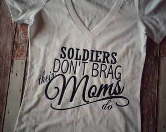 Soldiers Don't Brag their Moms do,Army Mom,Proud Military Mom,Support Our Troops,Marine Mom,Women's Clothing,Tops&Tees,Military Parent