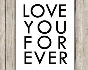 8x10 Love You For Ever Printable, Love Printable, Typography Art, Valentine's Day, Wedding Art, Holiday Wall Art Decor, Instant Download
