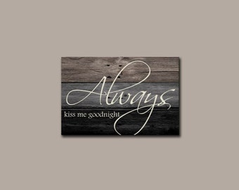 Always Kiss Me Goodnight Rustic Canvas Print