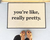 Welcome Mat The Original You're Like, Really Pretty PRINTED Doormat, Door Mat Indoor/Outdoor 18x27 by Be There in Five
