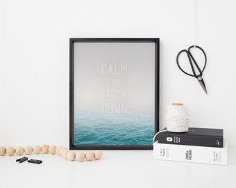 Calm the F*ck Down - Teal Waves Ocean Print