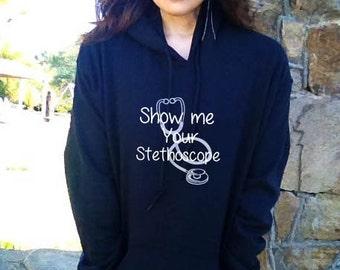 Show me your Stethoscope Nurse Hoodie -   Nursing Rn LpN EmS EmT Cna Md Hoodie Sweatshirt S M L Xl  2Xl 3Xl